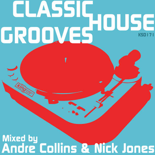 Album Art - Classic House Grooves: Mixed By Andre Collins & Nick Jones