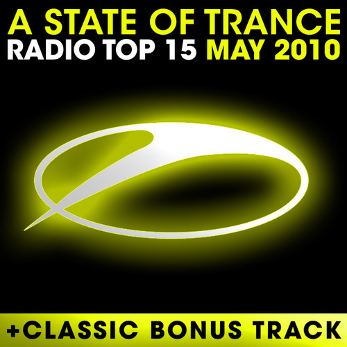 Album Art - A State Of Trance Radio Top 15 - May 2010 - Including Classic Bonus Track