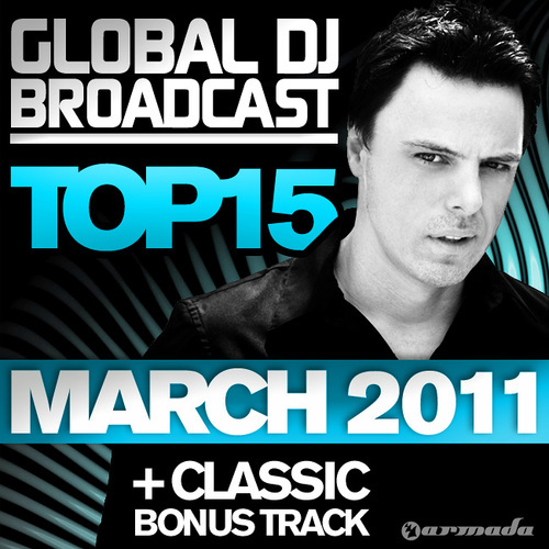 Album Art - Global DJ Broadcast Top 15 - March 2011 - Including Classic Bonus Track