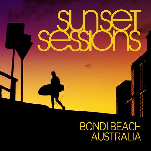 Sunset Sessions - Bondi Beach, Australia Album