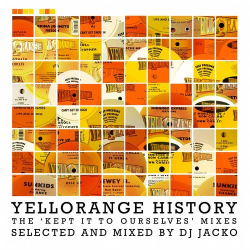 Album Art - Yellorange History: The 'Kept It To Ourselves' Mixes (Selected & Mixed By DJ Jacko)