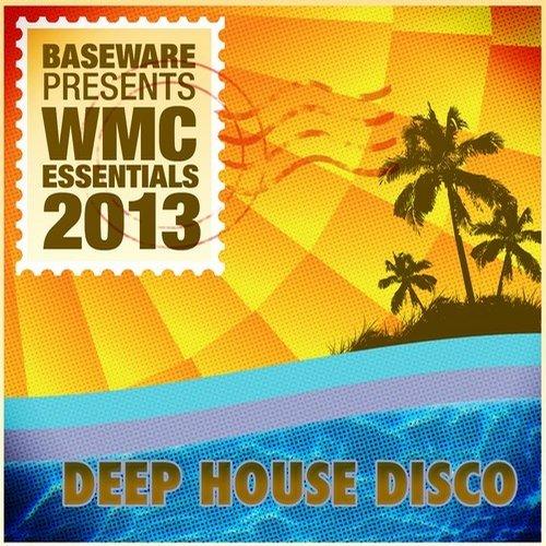 Baseware presents WMC Essentials 2013: Deep House Disco Album