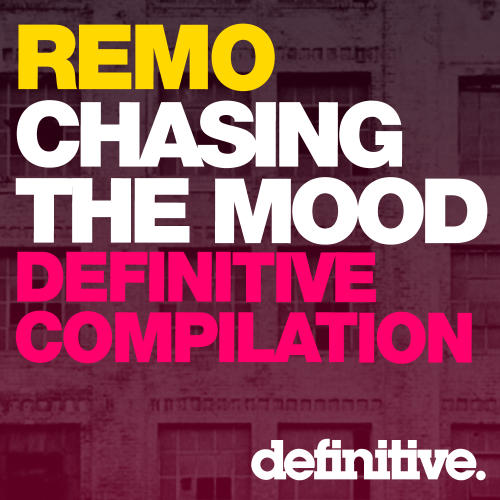 Album Art - Chasing The Mood - Remo's Definitive Compilation