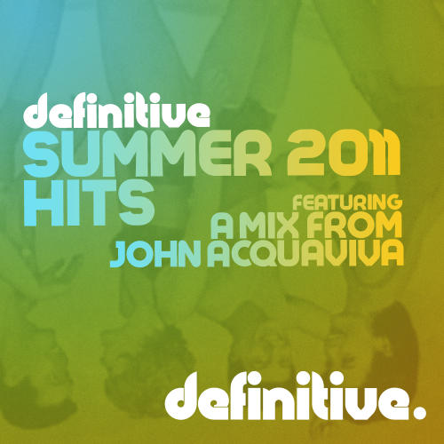 Album Art - Definitive Summer 2011 Hits: Featuring A Mix From John Acquaviva