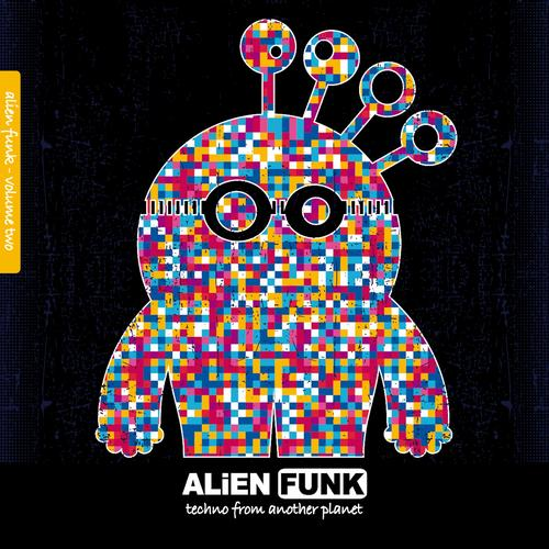Album Art - Alien Funk, Vol. 2 - Techno from Another Planet