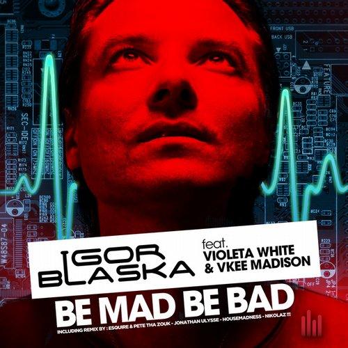 Album Art - Be Mad Be Bad