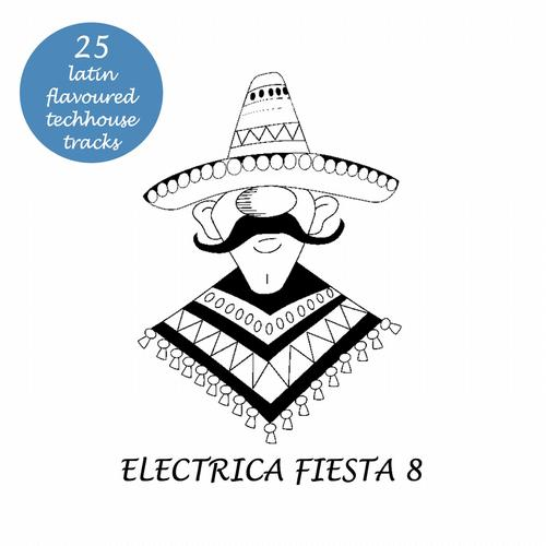 Album Art - Electrica Fiesta 8 - Latin Flavoured Techhouse Tracks