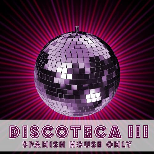 Album Art - Discoteca III - Spanish House Only