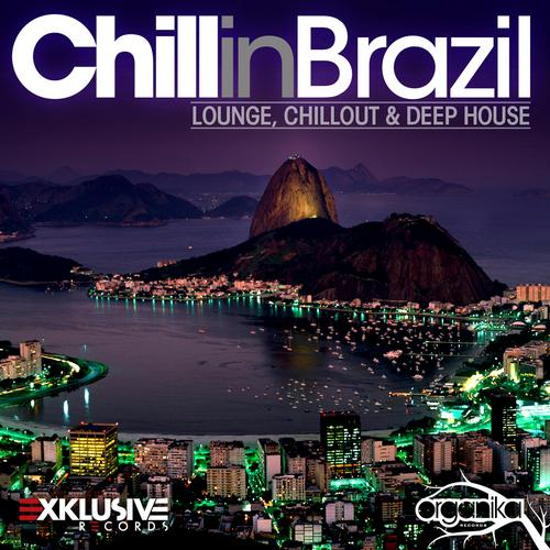 Album Art - Chill In Brazil - Lounge, Chill Out & Deep House