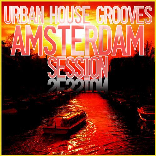 Urban House Grooves - AMSTERDAM Session Album Art