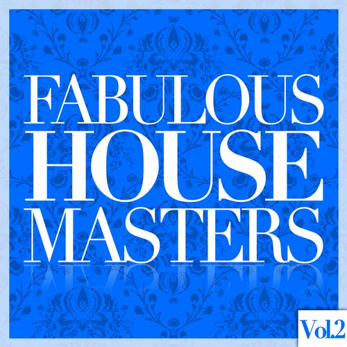 Album Art - Fabulous House Masters, Vol. 2