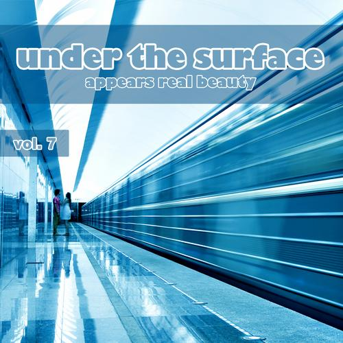 Album Art - Under the Surface Appears Real Beauty, Vol. 7