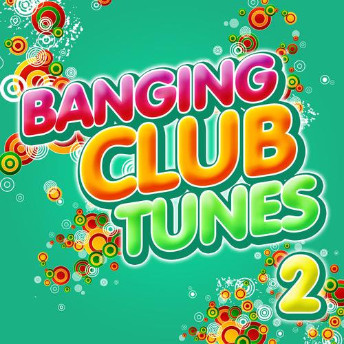 Album Art - Banging Club Tunes 2