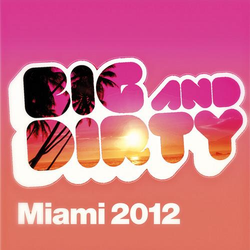 Album Art - Big & Dirty Miami 2012