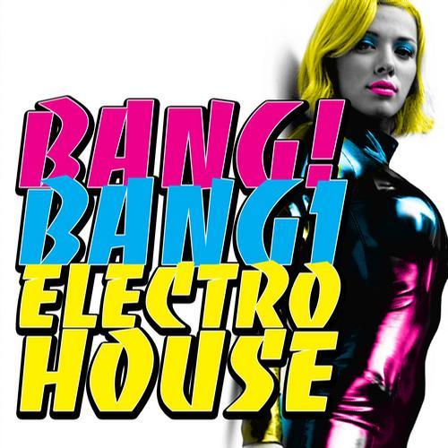 Album Art - Bang! Bang! Electro House