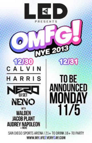 OMFG! NYE 2013 (12-30 + 12-31)