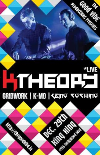The Good Vibe Presents K Theory (Live), K-Mo, Geno Cochino + Gridwork
