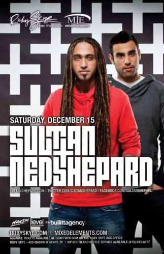 Sultan + Ned Shepard @ Ruby Skye