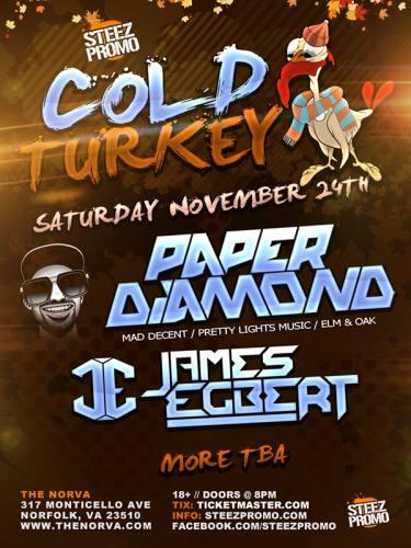 COLD TURKEY FT PAPER DIAMOND, JAMES EGBERT & MORE