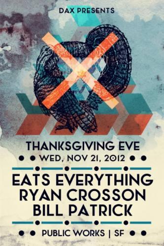 Dax presents Eats Everything :: Ryan Crosson :: Bill Patrick