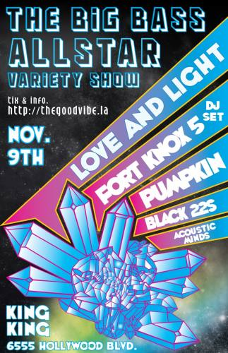 Love and Light, Fort Knox 5, Pumpkin, Blacks 22s,  Acoustic Minds