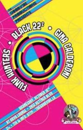 The Good Vibe Presents - The Funk Hunters, Black 22s & Gina Calderoni