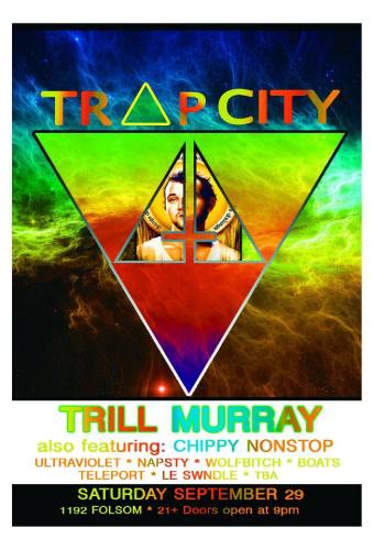 TRAP CITY with TRiLL MURRAY @ 1192 Folsom