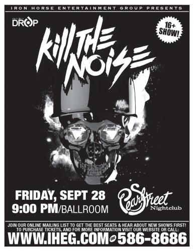 Kill The Noise @ Pearl Street