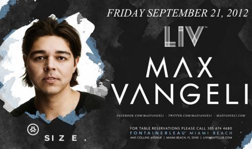Max Vangeli @ LIV Nightclub