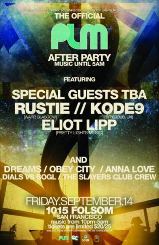 The Official Pretty Lights After Party: Featuring Rustie, Kode9 & Eliot Lipp (San Francisco, CA)