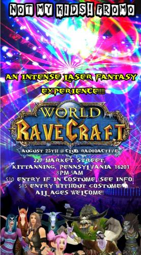 World Of Ravecraft by Not My Kids! Promo at Club Radioactive  Saturday, 25 August 2012