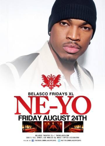 Belasco Fridays XL ** NE-YO ** Friday Aug 24th