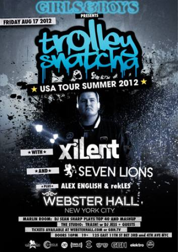 Trolley Snatcha, Xilent, and Seven Lions @ Webster Hall