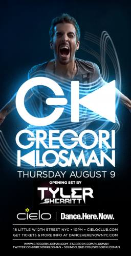 Gregori Klosman ~ Dance.Here.Now.@ Cielo 08/09 Free B4 Mid