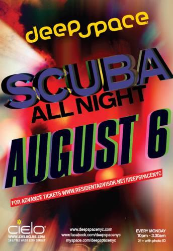 Scuba all night ~ Deep Space @ Cielo 08/06