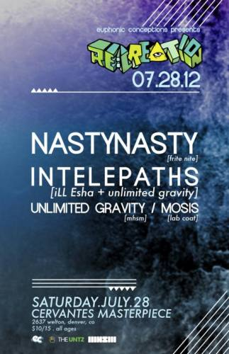 RE:CREATION: NastyNasty and Intelepaths (iLL-Esha & Unlimited Gravity)  (Denver, CO)