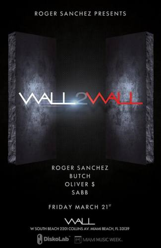 Roger Sanchez, Butch, Oliver $, SABB @ Wall at the W Hotel
