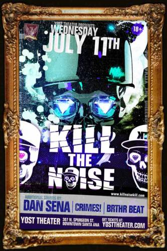 Kill the Noise @ Yost Theater
