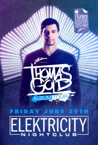 Thomas Gold @ Elektricity (6/29/12)