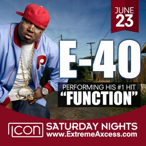E-40 performing Live at ICON Saturday June 23rd