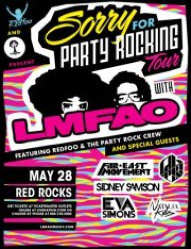 Sorry for Party Rocking Tour Ft. LMFAO & the Party Rock Crew w/ Guests