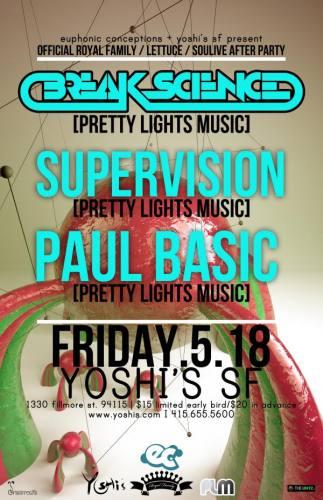 Break Science, Paul Basic & Supervision @ Yoshi's