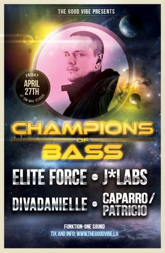 Champions of Bass w/ Elite Force, J*Labs, Caparro, Patricio, divaDanielle