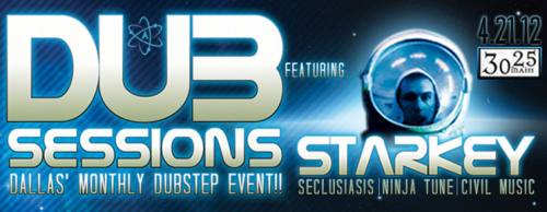DubSessions featuring Starkey!