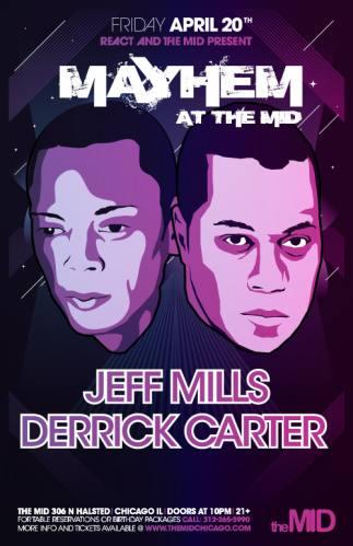 4.20 Jeff Mills – Derrick Carter Mayhem at the Mid