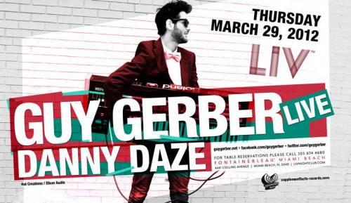 Guy Gerber + Danny Daze @ LIV