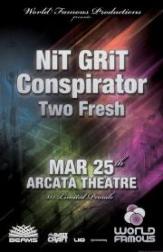 World Famous Productions presents NiT GRiT, Conspirator, & Two Fresh