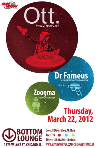 OTT, DR FAMEUS and ZOOGMA @ Bottom Lounge