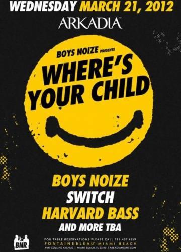 Boys Noize, Switch, Harvard Bass @ Arkadia