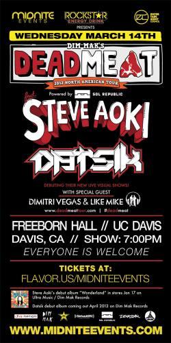 Deadmeat Tour: Steve Aoki & Datisk @ Freeborn Pavilion UC Davis